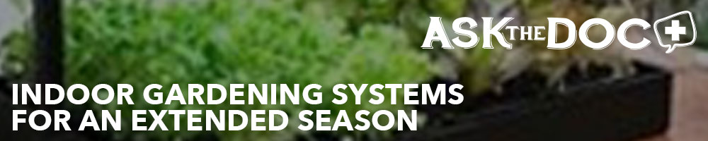 Indoor Gardening Systems for an Extended Season