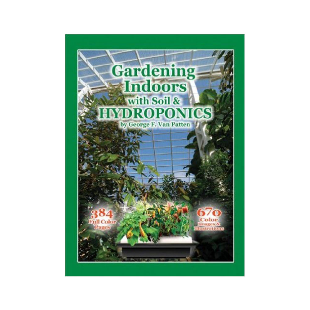 Gardening Indoors With Soil Amp Hydroponics By George F Van